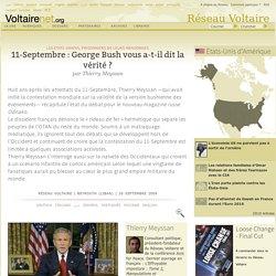 11-Septembre : George Bush vous a-t-il dit la vérité ?, par Thierry Meyssan