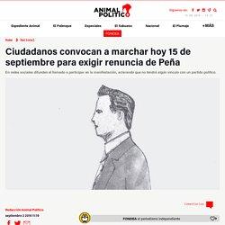 Marcha contra Peña el 15 de septiembre, convocan ciudadanos