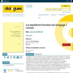 La septième fonction du langage / roman, Laurent Binet, Grasset, 9782246776017