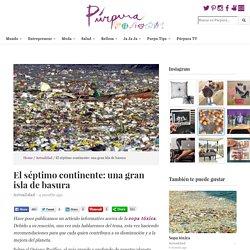 El séptimo continente: una gran isla de basura - Púrpura
