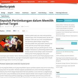 Sepuluh Pertimbangan dalam Memilih Jurnal Target » Berita-iptek