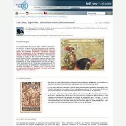 lettres-histoire - Las Casas, Sepùlveda : humanisme contre obscurantisme?