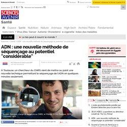 """ADN : une nouvelle méthode de séquençage au potentiel """"considérable"""""""