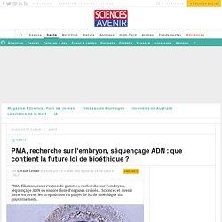 PMA, embryon, séquençage : que contient la loi de bioéthique