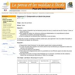 Séquence 2 : Comprendre un dessin de presse - clemi.ac-versailles.fr