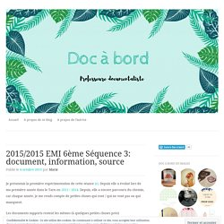 2015/2015 EMI 6ème Séquence 3: document, information, source