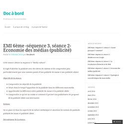 EMI 6ème -séquence 3, séance 2- Economie des médias (publicité)