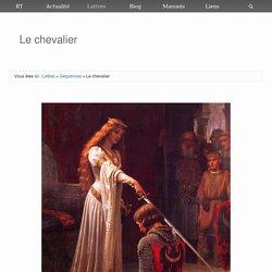 Séquence I : Le chevalier