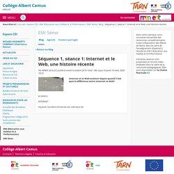 Séquence 1, séance 1: Internet et le Web, une histoire récente - EMI 5ème - COLLEGE ALBERT CAMUS