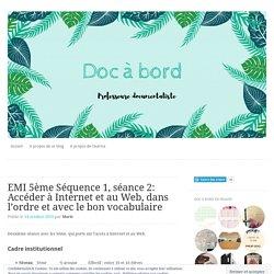 EMI 5ème Séquence 1, séance 2: Accéder à Internet et au Web, dans l'ordre et avec le bon vocabulaire