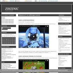 Séquence 2: Le métissage musical - ZIKEDUC