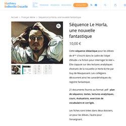 Séquence 4ème - Le Horla, une nouvelle fantastique