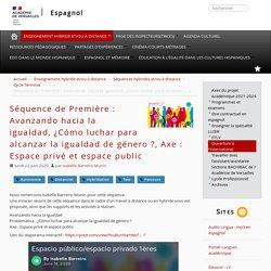 Séquence de Première : Avanzando hacia la igualdad, ¿Cómo luchar para alcanzar la igualdad de género ?, Axe : Espace privé et espace public