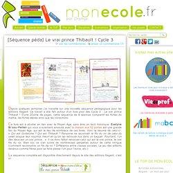 """Séquence péda Cycle 3 """"Le vrai prince Thibault !"""""""
