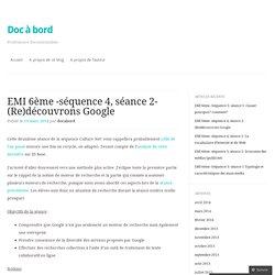 EMI 6ème -séquence 4, séance 2- (Re)découvrons Google