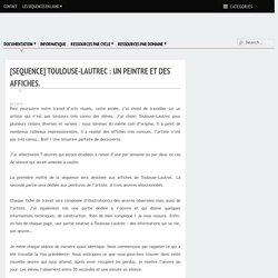 [SEQUENCE] Toulouse-Lautrec : un peintre et des affiches. - Bancs d'Ecole