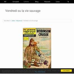 Séquence VII Vendredi ou la vie sauvage de Michel Tournier