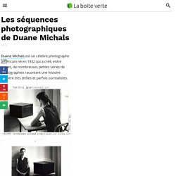 Les séquences photographiques de Duane Michals