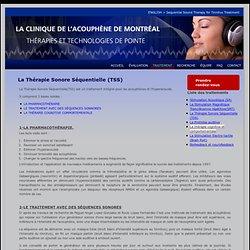 Thérapie sonore séquentielle (TSS) pour le traitement de l'acouphène - Clinique De l'acouphène de montréal