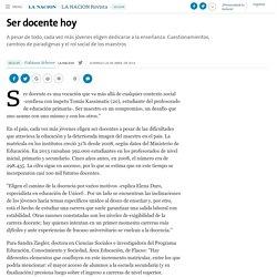 Ser docente hoy - 20.04.2014 - LA NACION