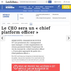 Le CEO sera un « chief platform officer »