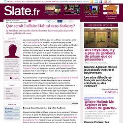 Que serait l'affaire Halimi sans Sarkozy? | slate
