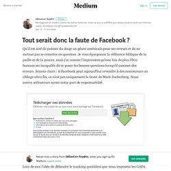 Tout serait donc la faute de Facebook ? – Sébastien Repéto