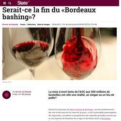 Serait-ce la fin du «Bordeaux bashing»?