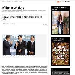 Ben Ali serait mort et Moubarak mal en point !