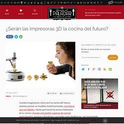 ¿Serán las impresoras 3D la cocina del futuro?