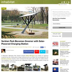 Serbian Park Becomes Greener with Solar Powered Mobile Phone Charging Station
