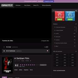 Ver A Serbian Film (2010) online gratis en español calidad HD.