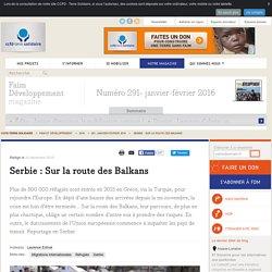 Serbie : Sur la route des Balkans