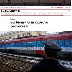 Serbiens tåg in i Kosovo provocerar