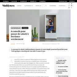 6 conseils pour passer de salarié à freelance sereinement - Maddyness - Le Magazine des Startups Françaises