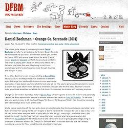 Daniel Bachman ~ Orange Co. Serenade (2014) / american primitive, solo guitar / Dying For Bad Music