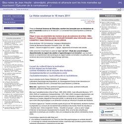 La thèse soutenue le 18 mars 2011 - Bloc-notes de Jean Heutte : sérendipité, phronèsis et atharaxie sont les trois mamelles qui nourrissent l'Épicurien de la connaissance ;-)