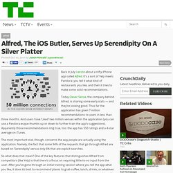 Alfred, The iOS Butler, Serves Up Serendipity On A Silver Platter