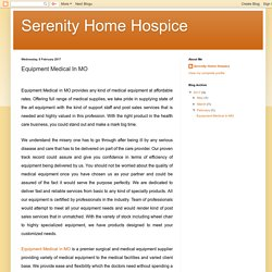 Serenity Home Hospice: Equipment Medical In MO