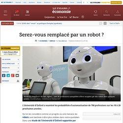 Serez-vous remplacé par un robot ?