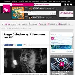 Serge Gainsbourg à l'honneur sur FIP