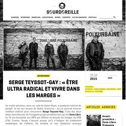 Serge Teyssot-Gay : «Être ultra radical et vivre dans les marges»