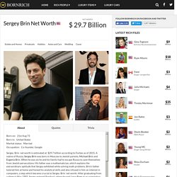 Sergey Brin Net Worth - biography, quotes, wiki, assets, cars, homes and more
