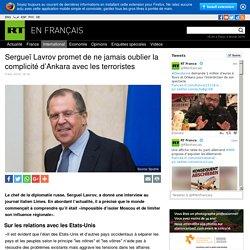 Sergueï Lavrov promet de ne jamais oublier la complicité d'Ankara avec les terroristes