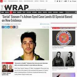 'Serial' Adnan Syed Case Lands ID Special on New Evidence
