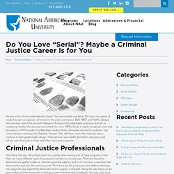 "Do You Love ""Serial""? Maybe a Criminal Justice Career Is for You - NAU"
