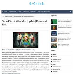 Sims 4 Serial Killer Mod {Update} Download Link - Crack Software With Latest Version Direct Download For pc