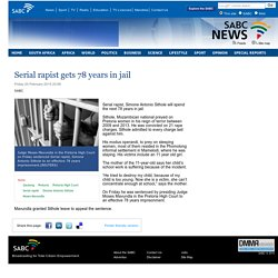 Serial rapist gets 78 years in jail:Friday 20 February 2015