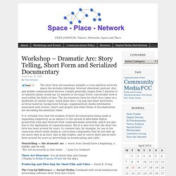 Workshop – Dramatic Arc: Story Telling, Short Form and Serialized Documentary