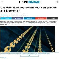 Une web-série pour (enfin) tout comprendre à la Blockchain